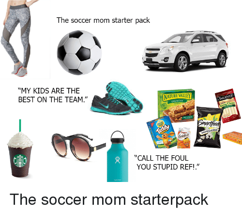 The Soccer Mom Starter Pack MY KIDS ARE THE BEST ON THE TEAM ... dcac9307797b