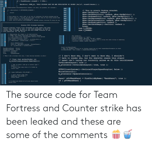 Counter Strike, Been, and Team Fortress: The source code for Team Fortress and Counter strike has been leaked and these are some of the comments 🍿🥤