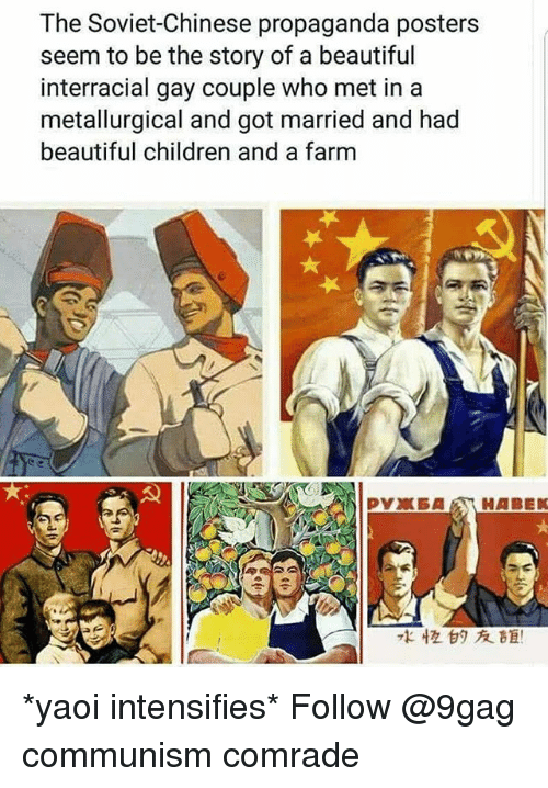 9gag, Beautiful, and Children: The Soviet-Chinese propaganda posters  seem to be the story of a beautiful  interracial gay couple who met in a  metallurgical and got married and had  beautiful children and a farm  71恆甘タ友距! *yaoi intensifies* Follow @9gag communism comrade