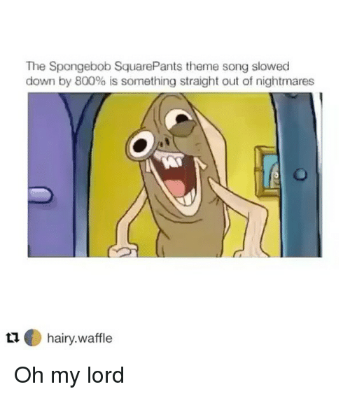 The Spongebob SquarePants Theme Song Slowed Down by 800% Is