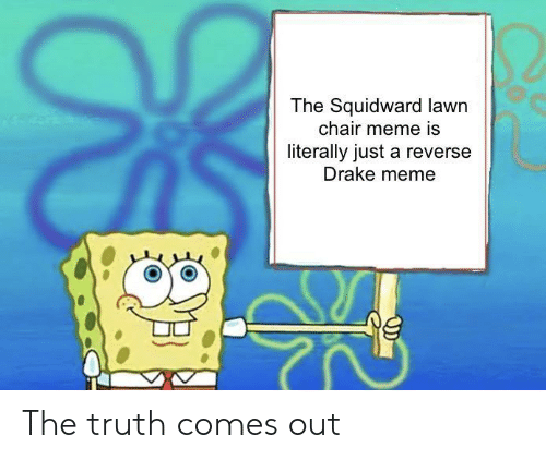 The Squidward Lawn Chair Meme Is Literally Just A Reverse