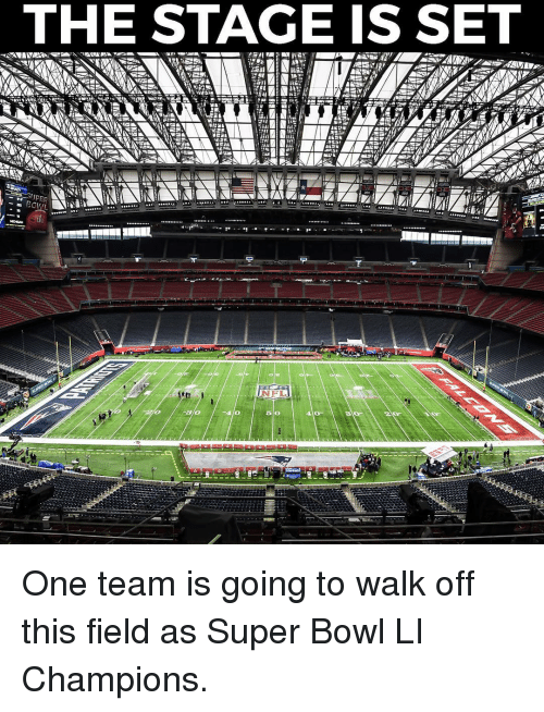 Memes, 🤖, and Walk Off: THE STAGE IS SET  JPEF One team is going to walk off this field as Super Bowl LI Champions.