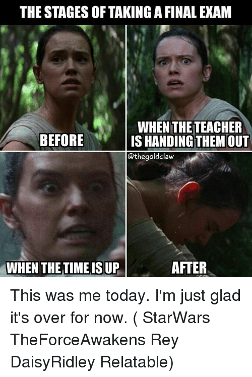 The STAGES OF TAKING a FINAL EXAM WHEN THE TEACHER BEFORE ...