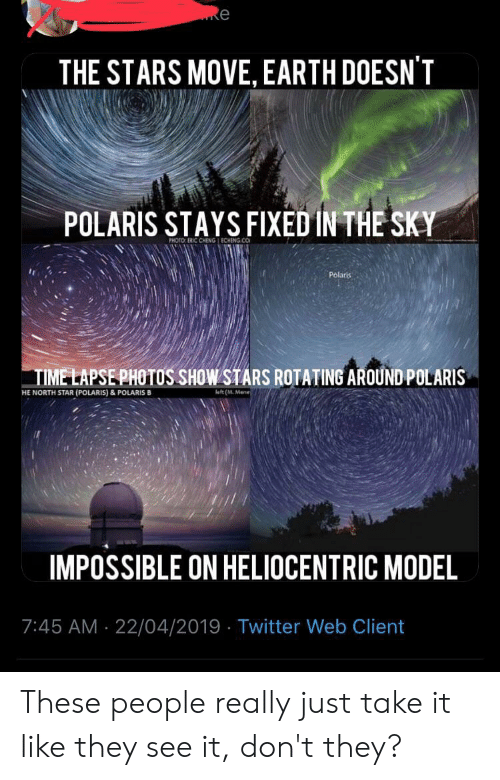 The STARS MOVE EARTH DOESN'T POLARIS STAYS FIXED IN THE SKY