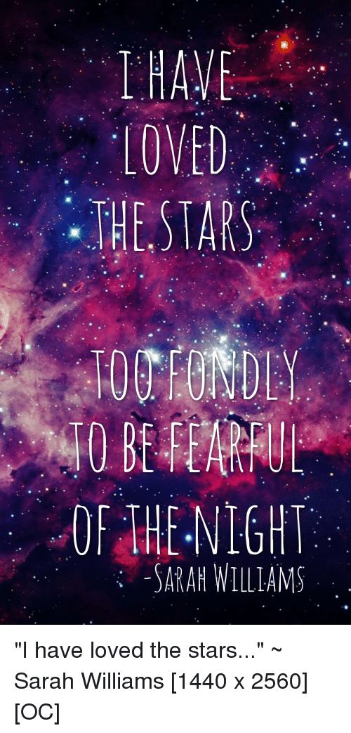 Stars, QuotesPorn, and Williams: -THE,STARS OF THE-NIGHT i