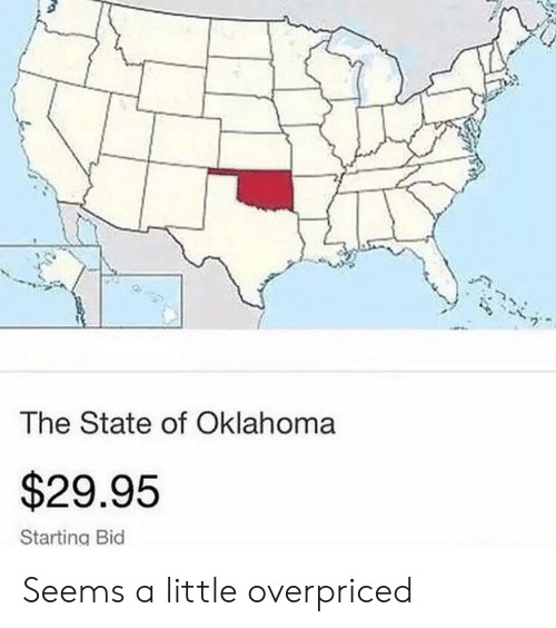 Memes, Oklahoma, and The State: The State of Oklahoma  $29.95  Starting Bid Seems a little overpriced