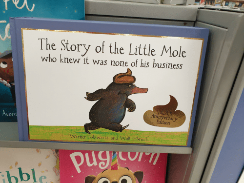 Business, Mole, and Who: The Story of the Little Mole  who knew it was none of his business  Anniversary  Edition  Averis  Werner Holzwarth and Wol Erlbruch.  CUI  ihbl Pugcor