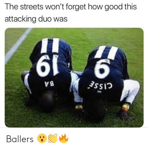 Memes, Streets, and Good: The streets won't forget how good this  attacking duo was  616  V 8 Ballers 😮👏🔥