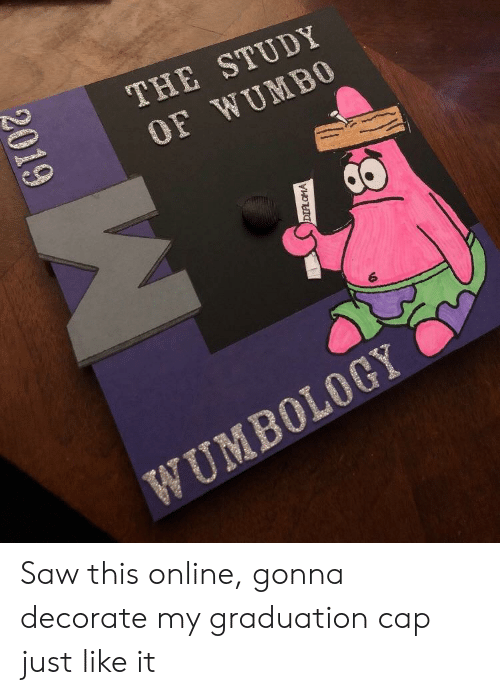 The STUDY OF WUMBO 0 6 WUMBOLOGY Saw This Online Gonna
