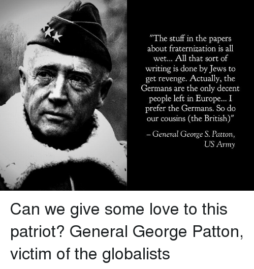 General Patton Quotes Gorgeous The Stuff In The Papers About Fraternization Is All Wet All That