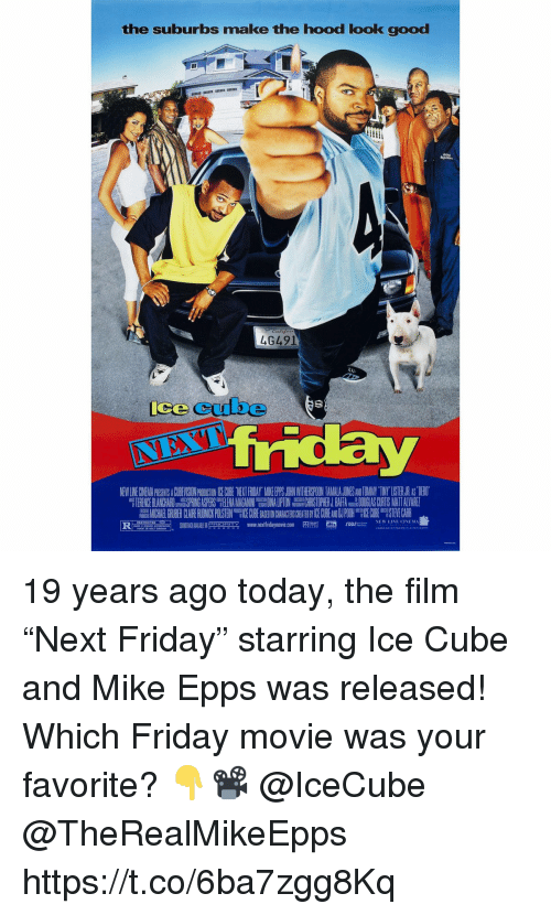 "Friday, Ice Cube, and Mike Epps: the suburbs make the hood look good  46491  ice cube  뜹TERE CE A HARD  IN A PERS,, AMA ANII  DI ALIP ON  S  RJ.BH A  ASCU S MATTA VA EI  ""Aion'TY www.nextfridaymane com pRm e ror-NEMLIMONM、 19 years ago today, the film ""Next Friday"" starring Ice Cube and Mike Epps was released! Which Friday movie was your favorite? 👇📽 @IceCube @TheRealMikeEpps https://t.co/6ba7zgg8Kq"