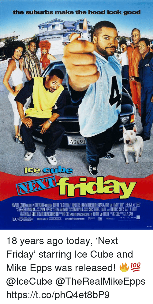 """Friday, Ice Cube, and Memes: the suburbs make the hood look good  4G491  ice cube  NEW LINE CINEMA PICGENTS A CUBEVISION PROIUCTON CE GCUBE TYEKT FRIDAY MIKE PS JOHRN WITHEISPOON TAMALA JONESANDTOMNY TINY""""LISTER.JR AS TIEBO  TERENCE BLANCHARDSPRING ASPERS LENANHRISTOPHER J.BAFA DOUGLAS CURTIS MATT ALVARE  MICHAEL GRUBER CLAIRERU NICKPUSTEIN EC BE ON AC CHEA ICECUBE NPOOH E0H STEVECARR  www.nextfridaymove.com  p m.  en,  NEW LINE CINEM를  """"두n onm  rorsa.. 18 years ago today, 'Next Friday' starring Ice Cube and Mike Epps was released! 🔥💯 @IceCube @TheRealMikeEpps https://t.co/phQ4et8bP9"""