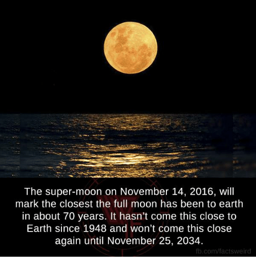 the super moon on november 14 2016 will mark the closest 6168556 25 best full moon memes the boys memes, marks memes, comely memes