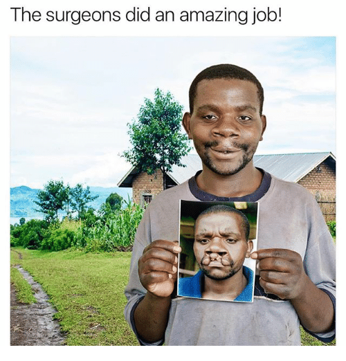Memes, Amazing, and 🤖: The surgeons did an amazing job!