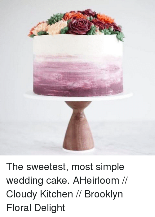The Sweetest Most Simple Wedding Cake Aheirloom Cloudy