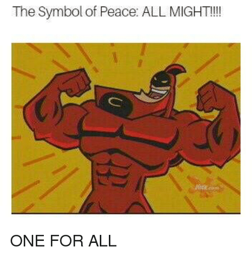 The Symbol Of Peace All Might One For All Dank Meme On Me