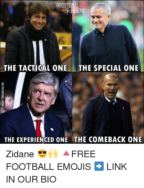 Memes, 🤖, and Links: THE TACTICAL ONE THE SPECIAL ONE  THE EXPERIENCED ONE THE COMEBACK ONE Zidane 😎🙌 🔺FREE FOOTBALL EMOJIS ➡️ LINK IN OUR BIO
