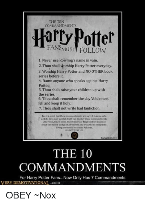 The TEN COMMANDMENTS Harry Potter 1 Never Use Rowling's Name