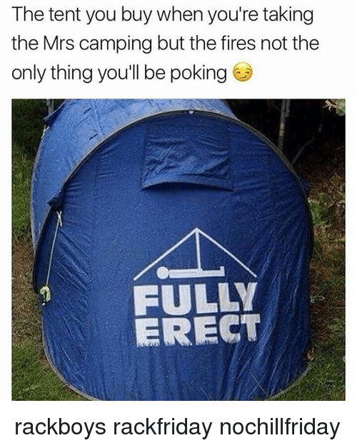Memes ? and Poke The tent you buy when youu0027re taking  sc 1 st  Me.me & The Tent You Buy When Youu0027re Taking the Mrs Camping but the Fires ...