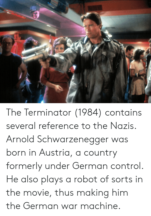 The Terminator 1984 Contains Several Reference to the Nazis Arnold