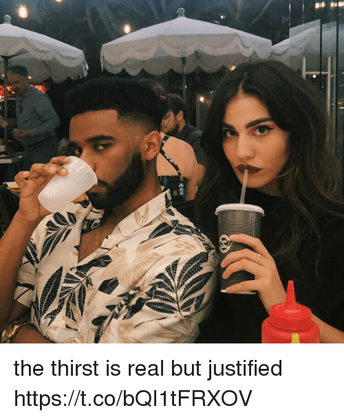Funny, Justified, and Real: the thirst is real but justified https://t.co/bQI1tFRXOV