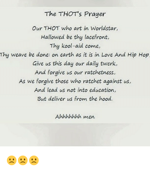The THOTs Prayer Our THOT Who Art in Worldstar Hallowed Be Thy
