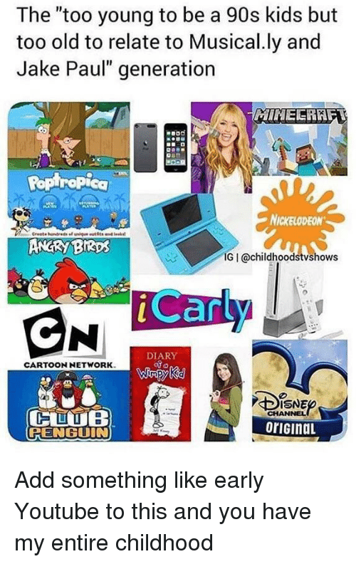 The Too Young to Be a 90s Kids but Too Old to Relate to