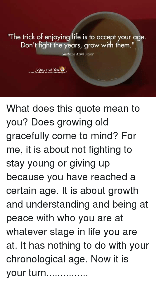 what does growing old gracefully mean