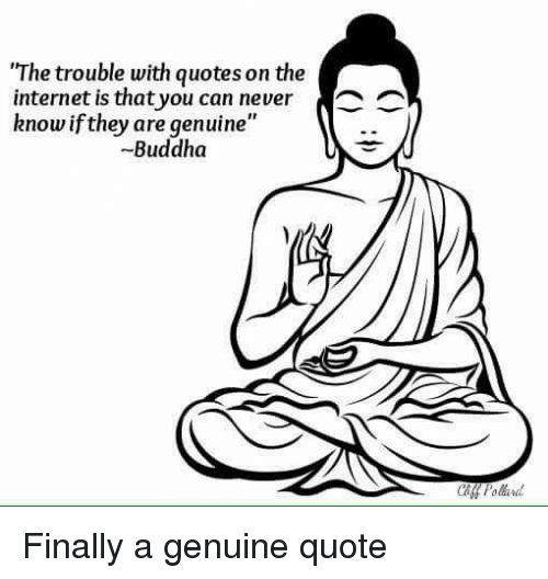 The Trouble With Quotes On The Internet Is That You Can Never Know Magnificent Internet Quotes