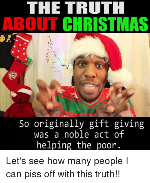 memes and noble the truth about christmas a so originally gift giving - The Truth About Christmas