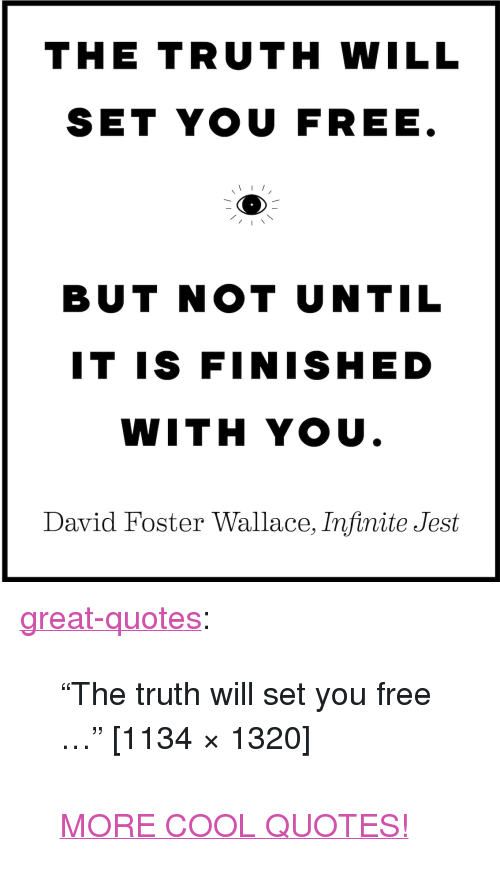 The Truth Will Set You Free But Not Until It Is Finished With You