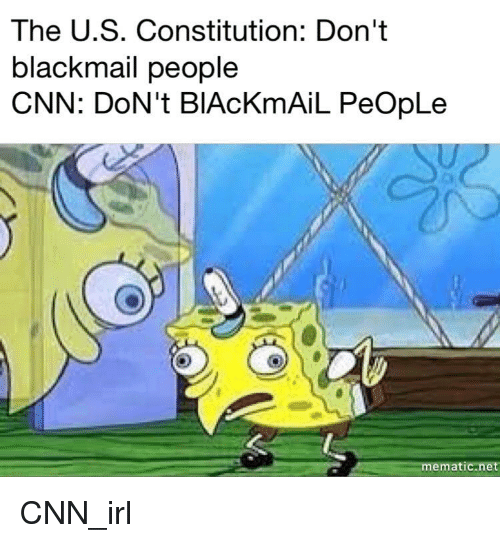 The US Constitution Don't Blackmail People CNN DoN't