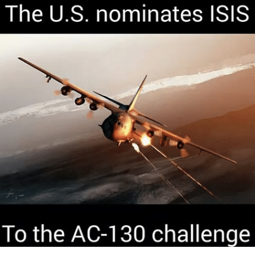 Isis, Military, and Acs: The U.S. nominates ISIS  To the AC-130 challenge
