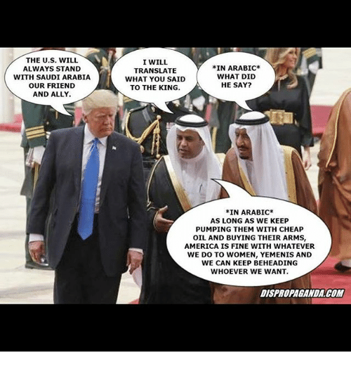 The US WILL ALWAYS STAND WITH SAUDI ARABIA OUR FRIEND AND