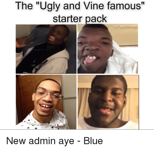 Starter Packs Ugly And Vine The Famous