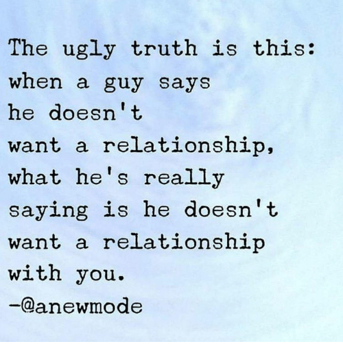 He doesnt want a relationship with anyone!