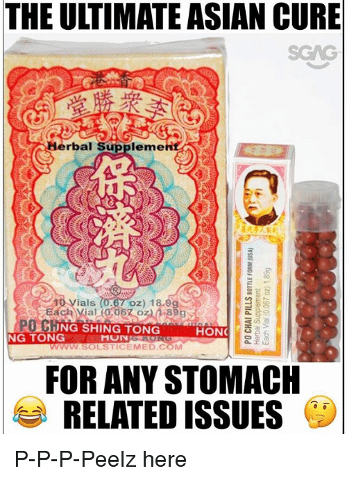Asian, Memes, and 🤖: THE ULTIMATE ASIAN CURE  rbal Suppleme  10 Vials  oz) 1  PO C  NG TONG  リ18;ING SHING TONG  HON  WwM.SOLSTICEMED.COM  FOR ANY STOMACH  RELATED ISSUES P-P-P-Peelz here