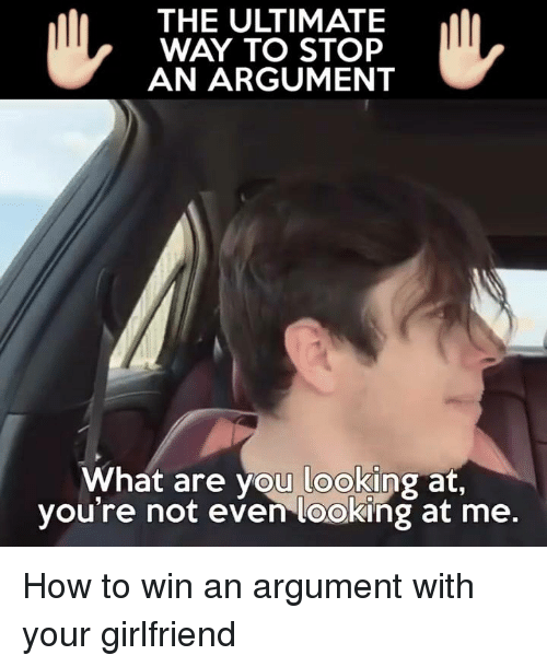 How To Win An Argument With Your Girlfriend