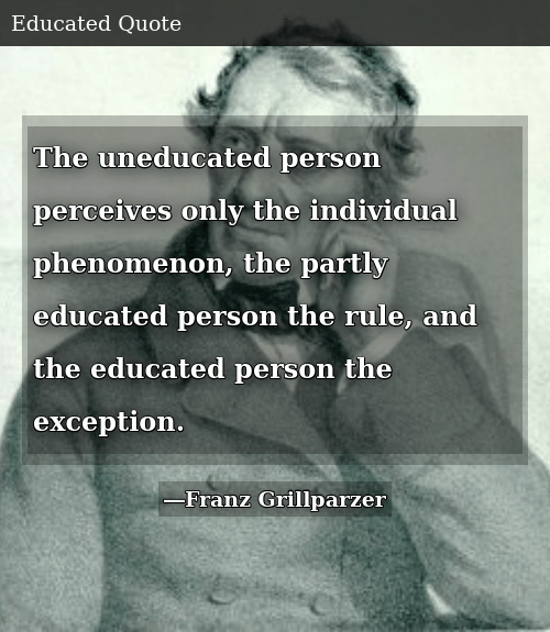 the uneducated person perceives only the individual phenomenon the