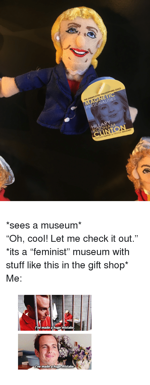 """Gif, Tumblr, and Cool: THE UNEMPLOYED PHILOSOPHERS GUILD  PERSONALITIES  HILLARY  RODHAM  FINGER PUPPET &FRIDGE MAGNET <p><br/>*sees a museum* <br/>""""Oh, cool! Let me check it out."""" <br/>*its a """"feminist"""" museum with stuff like this in the gift shop* <br/>Me:</p><figure class=""""tmblr-full"""" data-orig-width=""""245"""" data-orig-height=""""248"""" data-tumblr-attribution=""""its-arrested-development:serPYjPkUC0P2SCMVJavKw:Z-5tNvisH-z8"""" data-orig-src=""""https://78.media.tumblr.com/511a8ee1fa8f35dfb4bb23c4e4f23ce6/tumblr_inline_oc8iynzU9D1rw09tq_500.gif""""><img src=""""https://78.media.tumblr.com/511a8ee1fa8f35dfb4bb23c4e4f23ce6/tumblr_inline_oc8j2s60Vu1rw09tq_500.gif"""" data-orig-width=""""245"""" data-orig-height=""""248"""" data-orig-src=""""https://78.media.tumblr.com/511a8ee1fa8f35dfb4bb23c4e4f23ce6/tumblr_inline_oc8iynzU9D1rw09tq_500.gif""""/></figure>"""