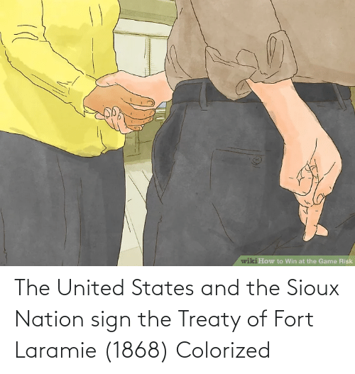 United, United States, and Sign: The United States and the Sioux Nation sign the Treaty of Fort Laramie (1868) Colorized