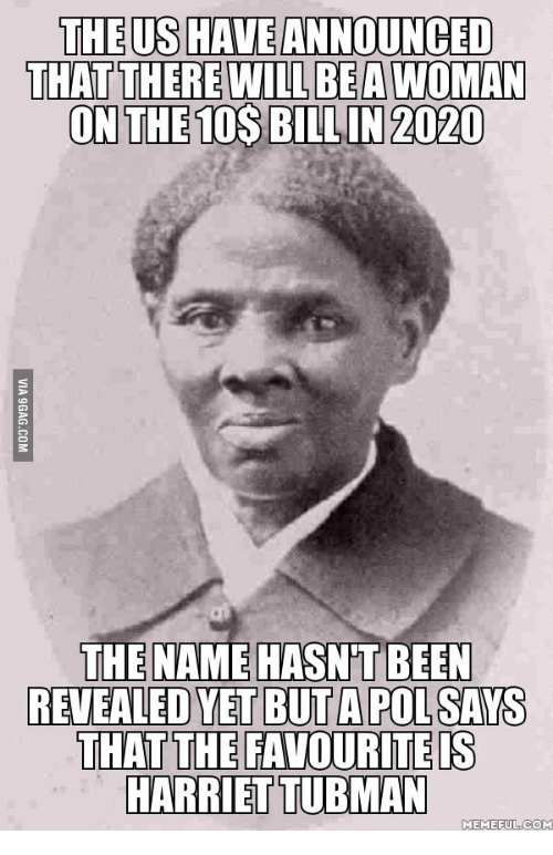 the us haveannounced that there will beawoman on the 10s 14983541 ✅ 25 best memes about harriet tubman meme harriet tubman memes