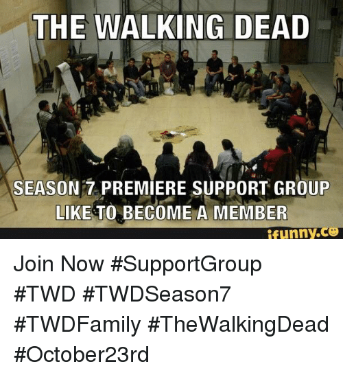 the walking dead season 7 premiere support group like to 4676982 ✅ 25 best memes about funny co funny co memes,Support Funny Memes