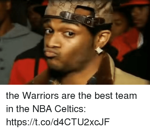 Memes, Nba, and Best: the Warriors are the best team in the NBA  Celtics: https://t.co/d4CTU2xcJF