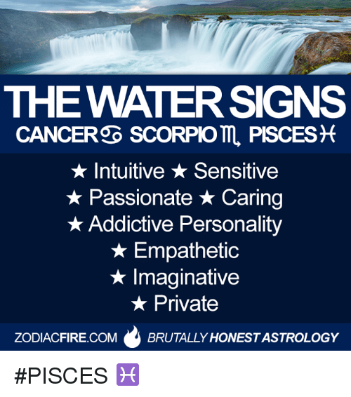 The WATER SIGNS CANCERSO SCORPIOM PISCES Intuitive Sensitive