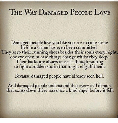 Love Each Other When Two Souls: The WAY DAMAGED PEoPLE LovE Damaged People Love You Like