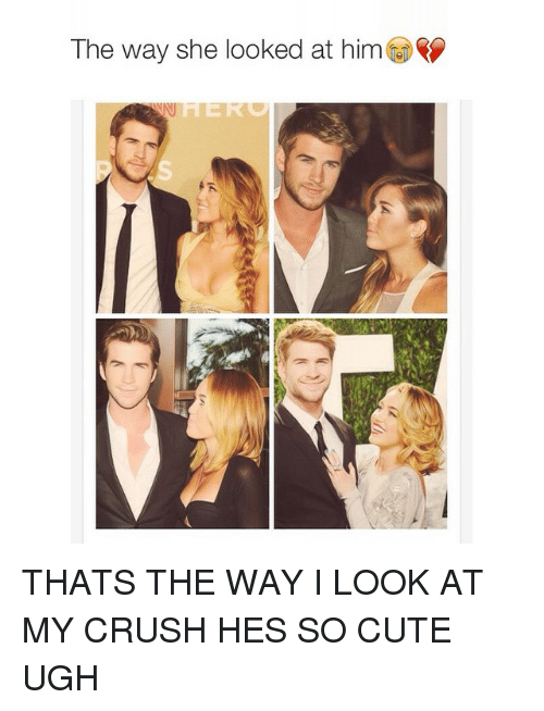 the way she looked at him thats the way i 1805808 ✅ 25 best memes about crush crush memes,Crush Memes For Him