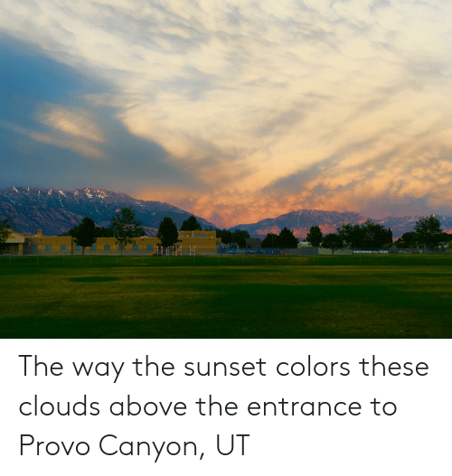 Sunset, Clouds, and Entrance: The way the sunset colors these clouds above the entrance to Provo Canyon, UT