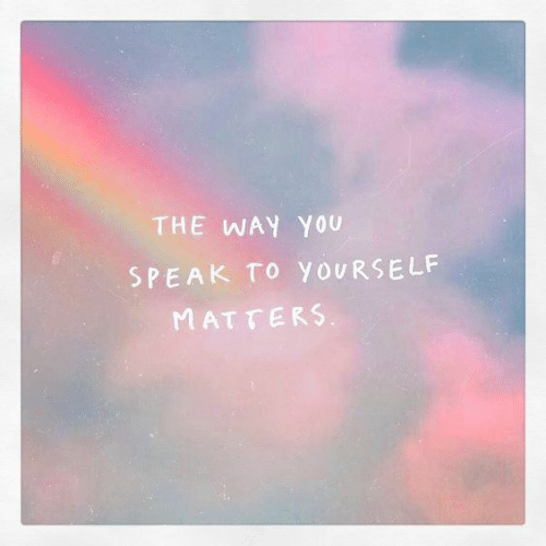 Speak, You, and  Way: THE WAY YOU  SPEAK TO YOURSELF  MATTERS