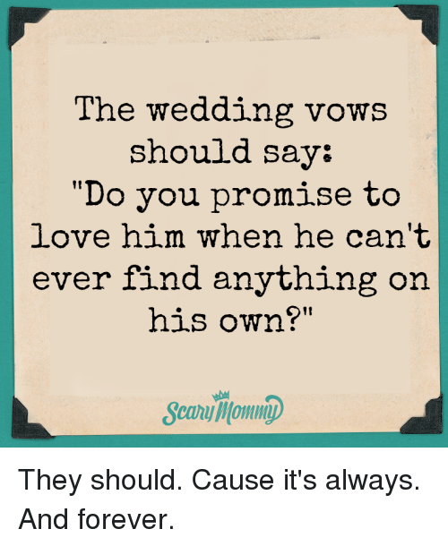 Love Memes And Forever The Wedding Vows Should Say Do You